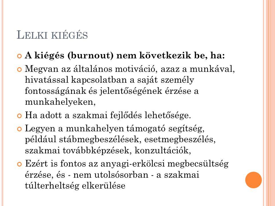 Lelki kiégés A kiégés (burnout) nem következik be, ha: