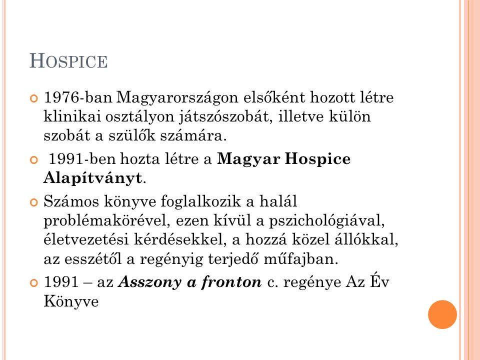 Hospice 1976-ban Magyarországon elsőként hozott létre klinikai osztályon játszószobát, illetve külön szobát a szülők számára.