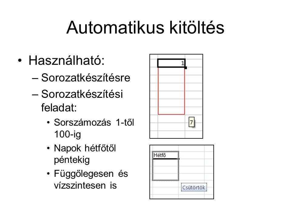Automatikus kitöltés Használható: Sorozatkészítésre