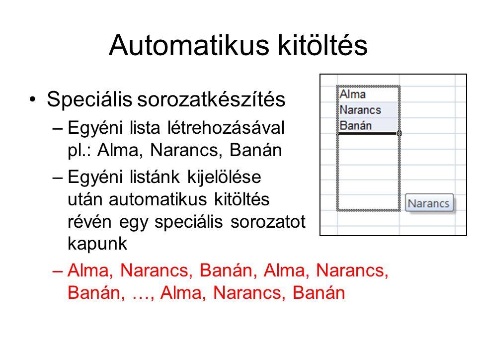 Automatikus kitöltés Speciális sorozatkészítés