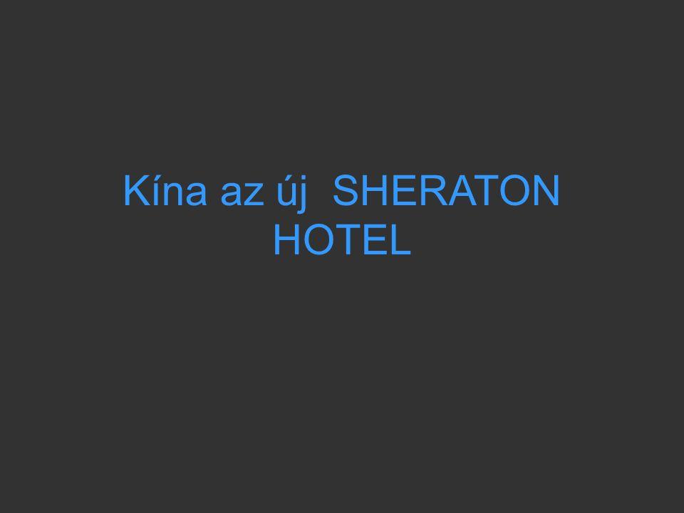 Kína az új SHERATON HOTEL