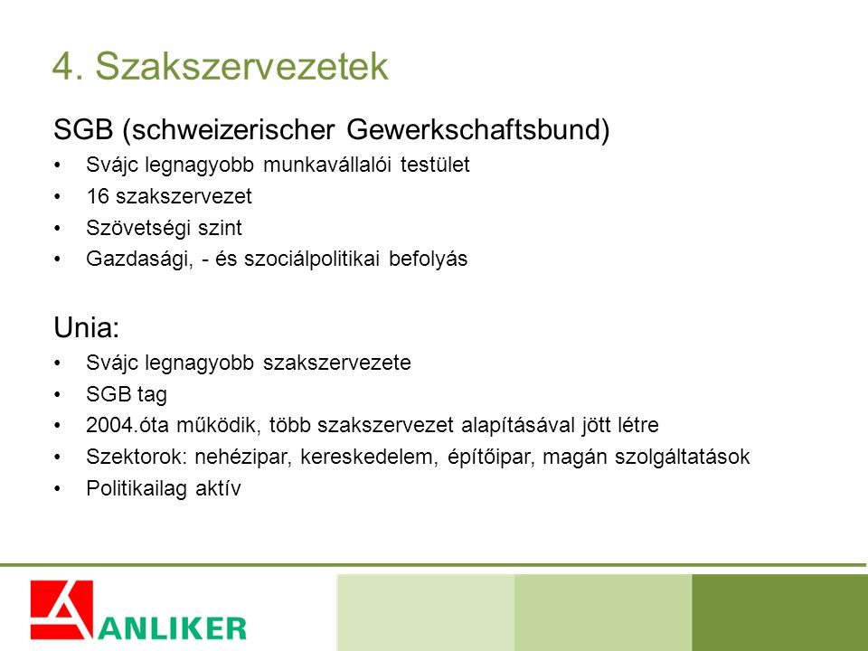 4. Szakszervezetek SGB (schweizerischer Gewerkschaftsbund) Unia: