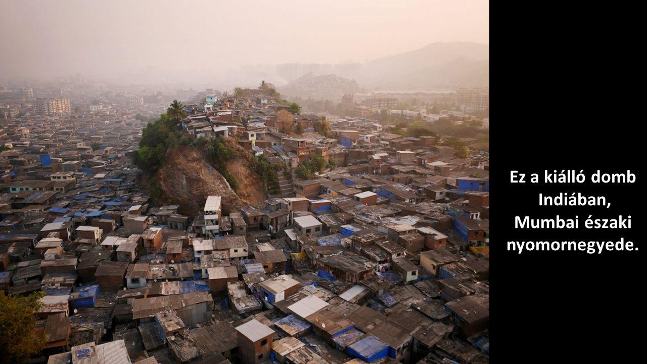 Mumbai északi nyomornegyede.