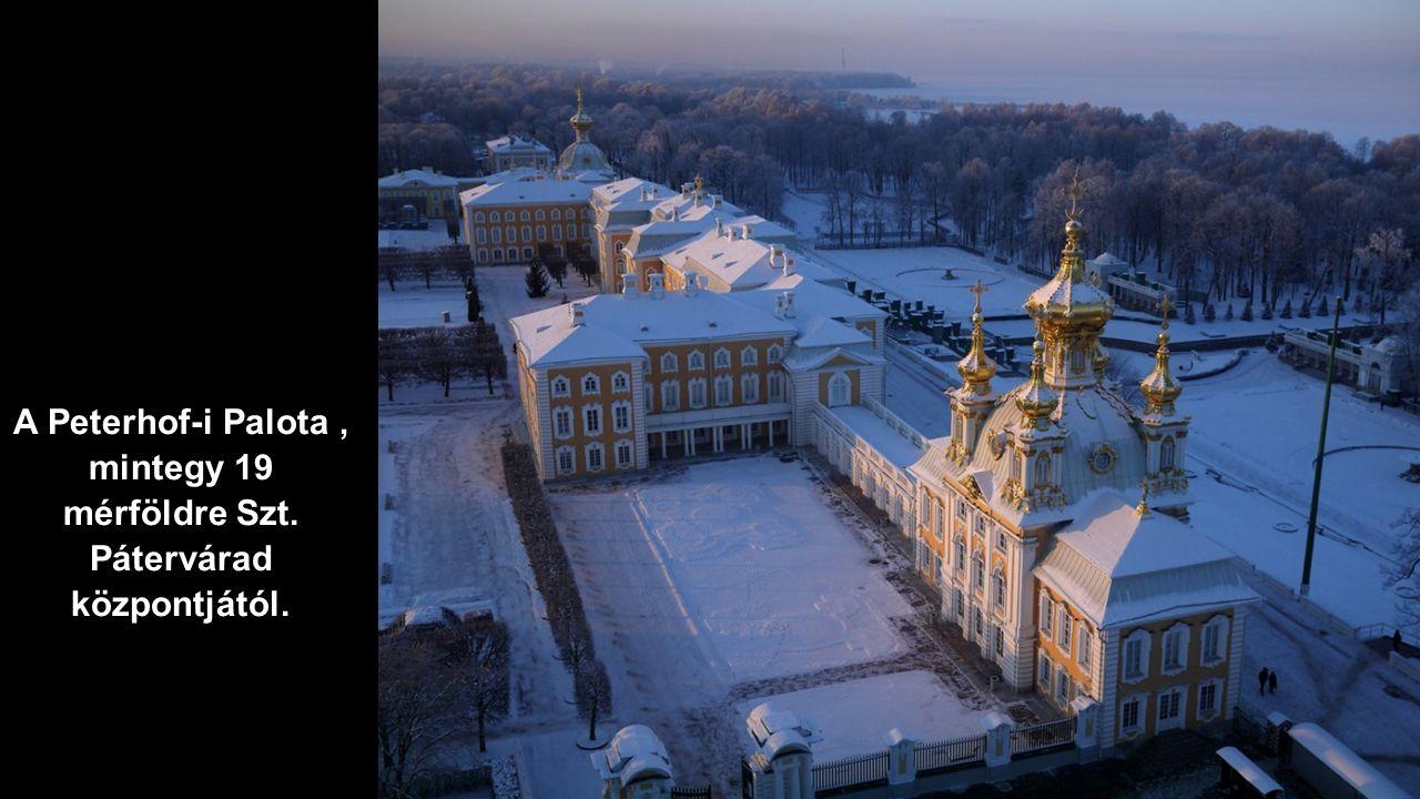 A Peterhof-i Palota , mintegy 19 mérföldre Szt. Pátervárad központjától.