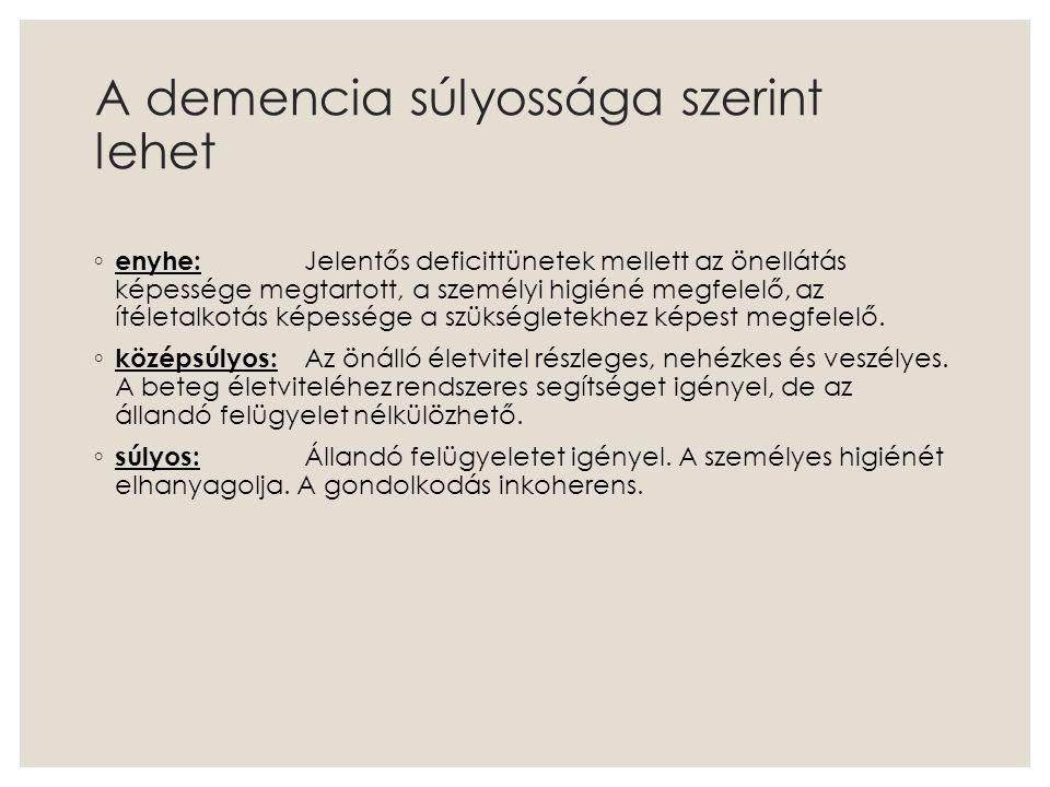 A demencia súlyossága szerint lehet
