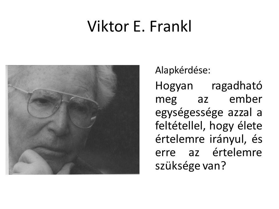 Viktor E. Frankl Alapkérdése: