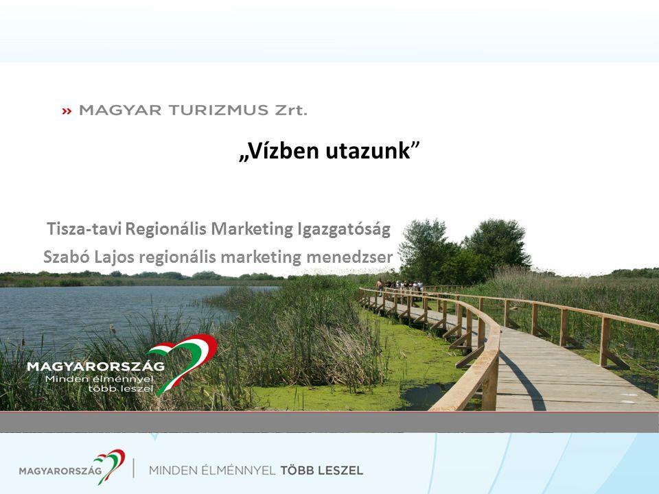 """""""Vízben utazunk Tisza-tavi Regionális Marketing Igazgatóság"""