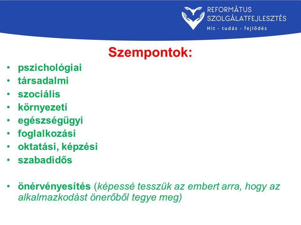 Szempontok: pszichológiai társadalmi szociális környezeti egészségügyi