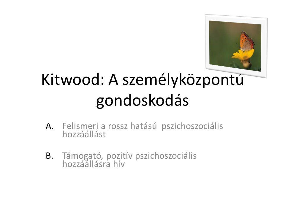 Kitwood: A személyközpontú gondoskodás