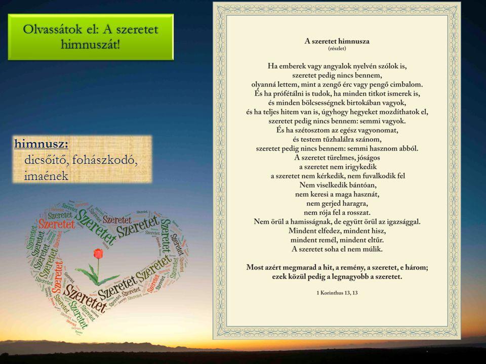 Olvassátok el: A szeretet himnuszát!