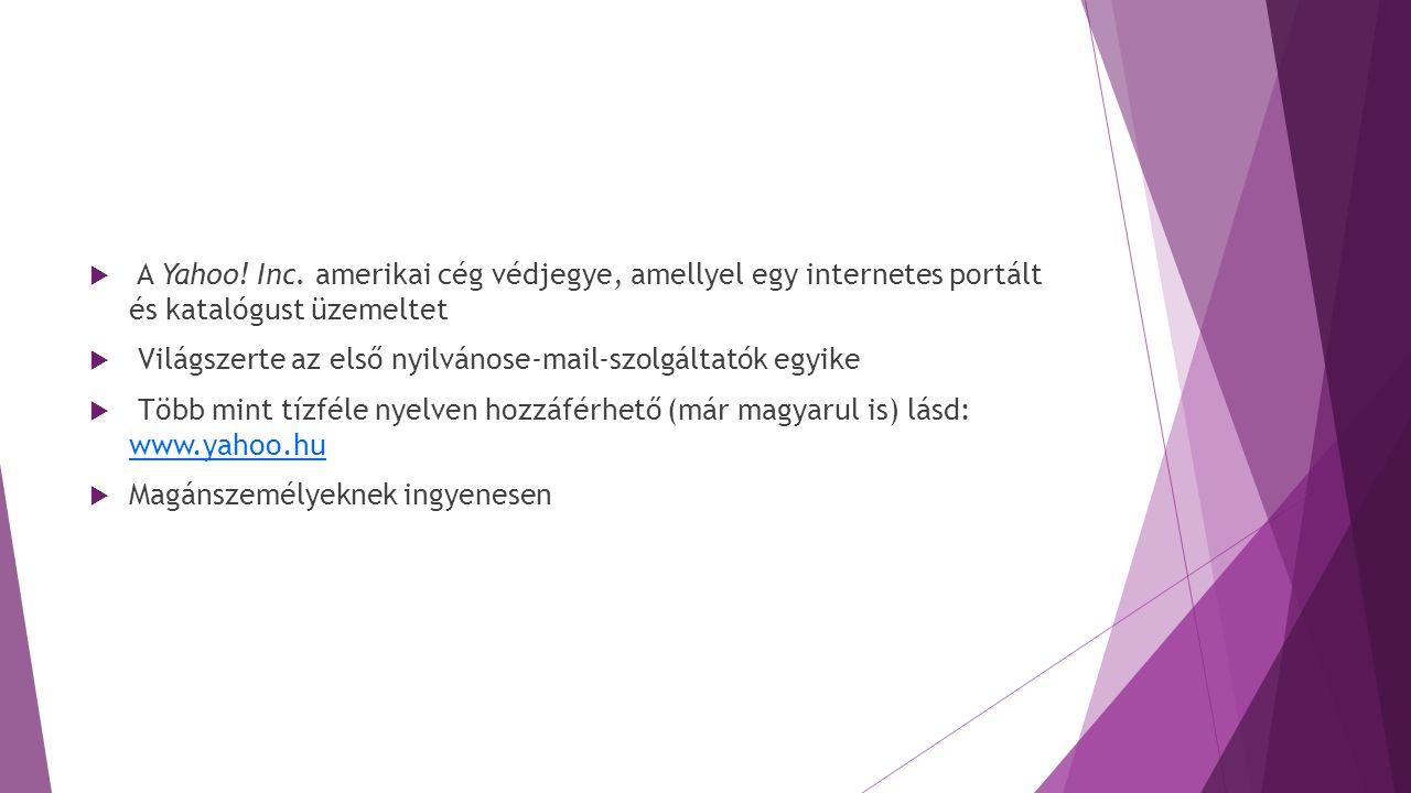 A Yahoo! Inc. amerikai cég védjegye, amellyel egy internetes portált és katalógust üzemeltet