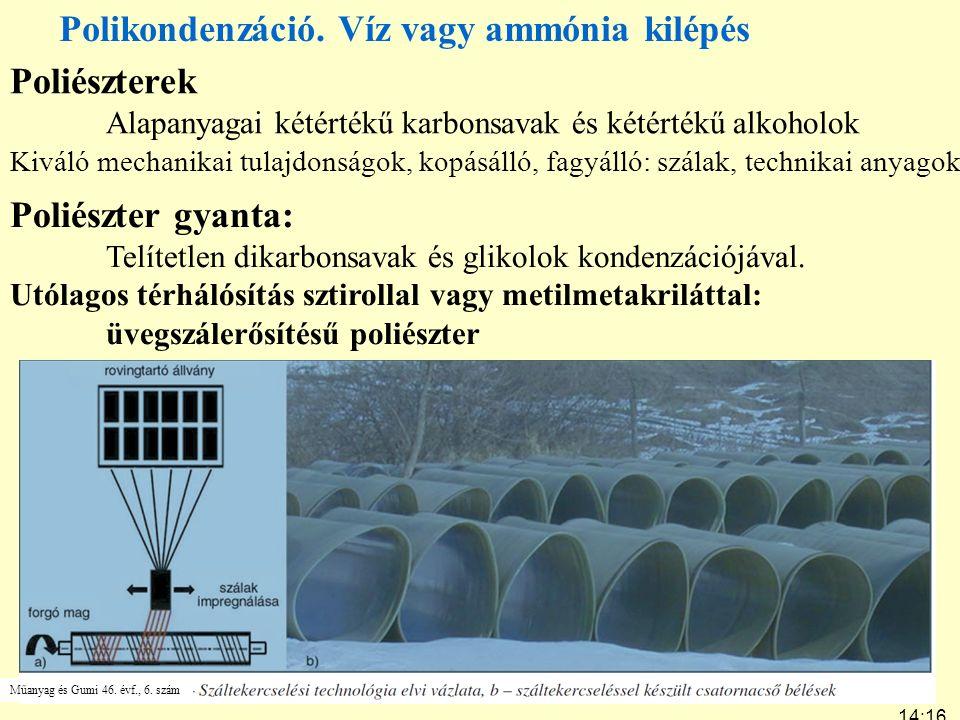 Polikondenzáció. Víz vagy ammónia kilépés Poliészterek