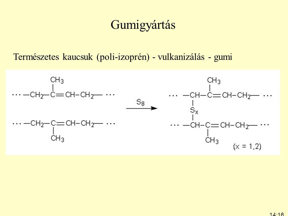 Gumigyártás Természetes kaucsuk (poli-izoprén) - vulkanizálás - gumi