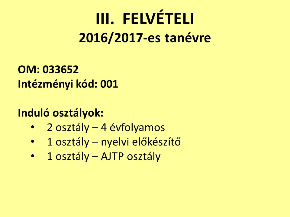 III. FELVÉTELI 2016/2017-es tanévre
