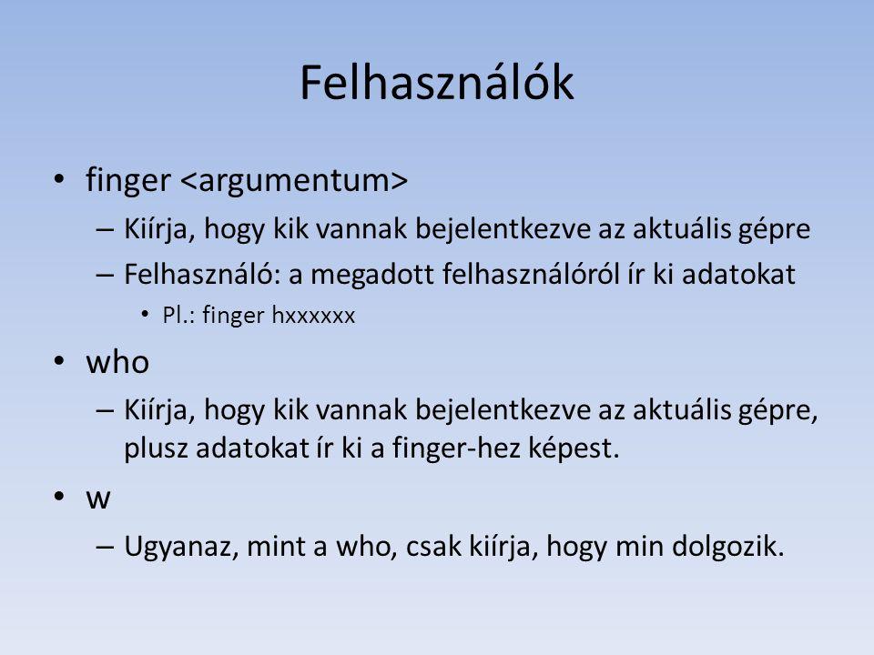 Felhasználók finger <argumentum> who w