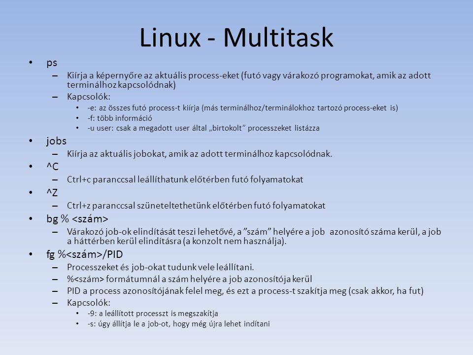 Linux - Multitask ps jobs ^C ^Z bg % <szám> fg %<szám>/PID