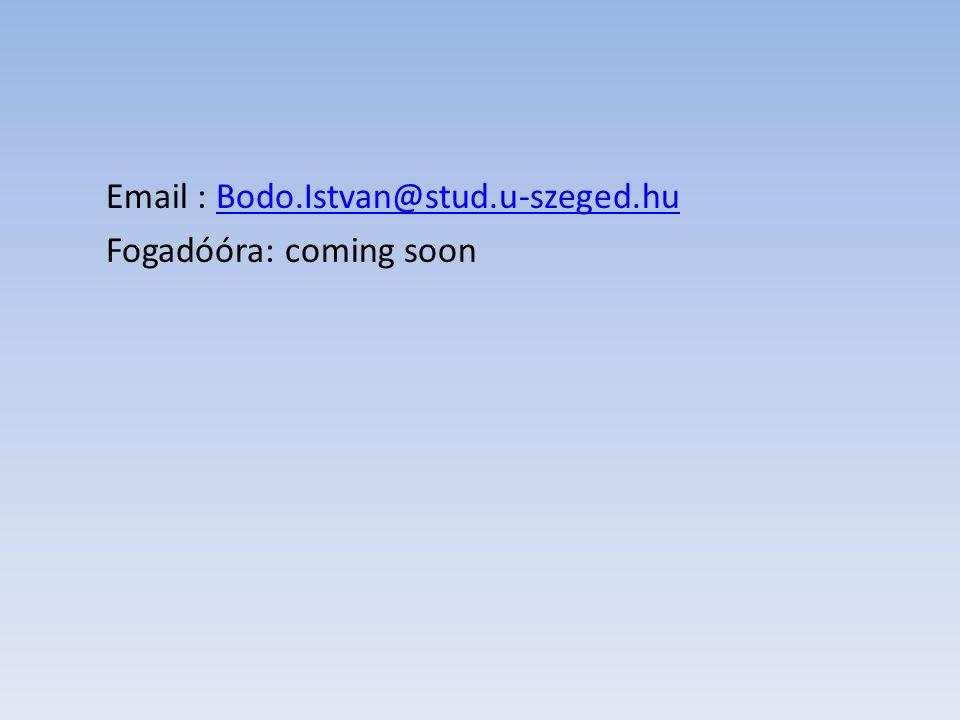 Email : Bodo.Istvan@stud.u-szeged.hu