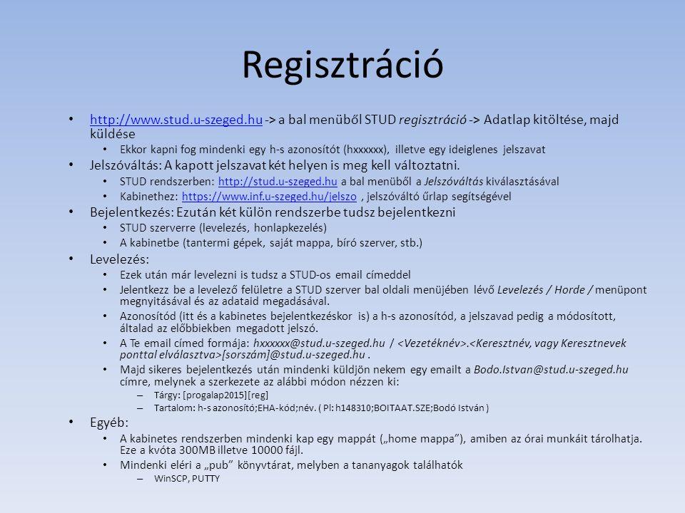 Regisztráció http://www.stud.u-szeged.hu -> a bal menüből STUD regisztráció -> Adatlap kitöltése, majd küldése.