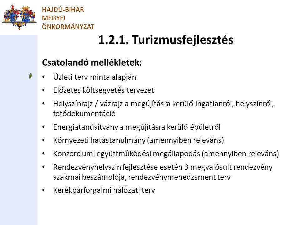 1.2.1. Turizmusfejlesztés Csatolandó mellékletek: