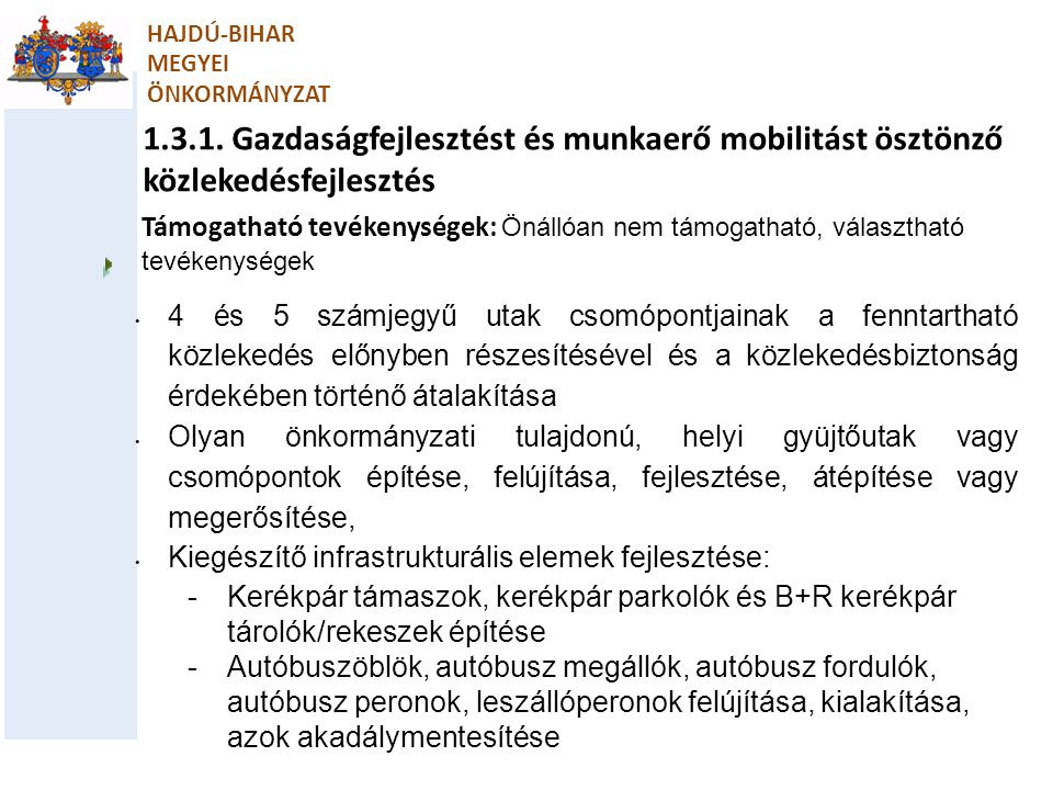HAJDÚ-BIHAR MEGYEI. ÖNKORMÁNYZAT. 1.3.1. Gazdaságfejlesztést és munkaerő mobilitást ösztönző közlekedésfejlesztés.