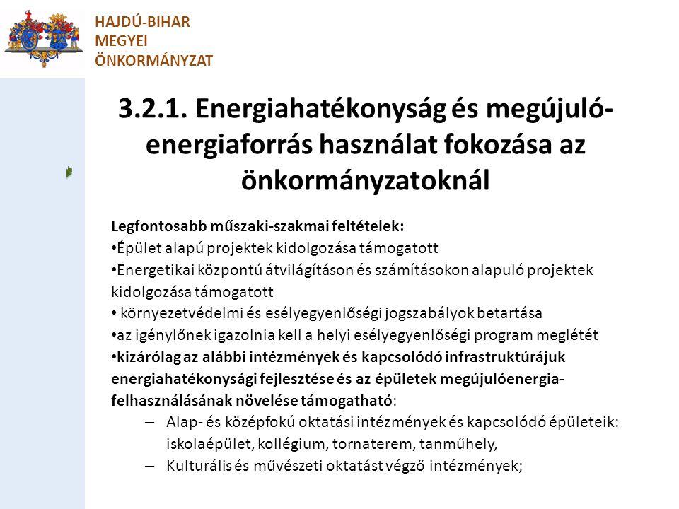 HAJDÚ-BIHAR MEGYEI. ÖNKORMÁNYZAT. 3.2.1. Energiahatékonyság és megújuló-energiaforrás használat fokozása az önkormányzatoknál.