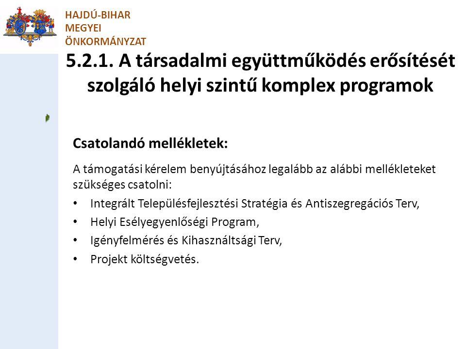 HAJDÚ-BIHAR MEGYEI. ÖNKORMÁNYZAT. 5.2.1. A társadalmi együttműködés erősítését szolgáló helyi szintű komplex programok.