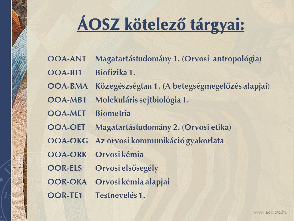 ÁOSZ kötelező tárgyai: