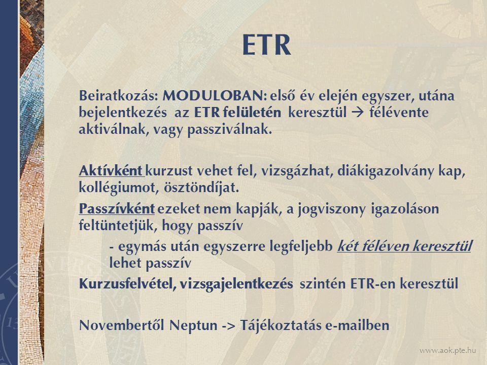 ETR Beiratkozás: MODULOBAN: első év elején egyszer, utána bejelentkezés az ETR felületén keresztül  félévente aktiválnak, vagy passziválnak.