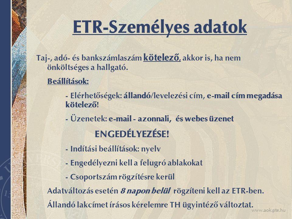 ETR-Személyes adatok Taj-, adó- és bankszámlaszám kötelező, akkor is, ha nem önköltséges a hallgató.