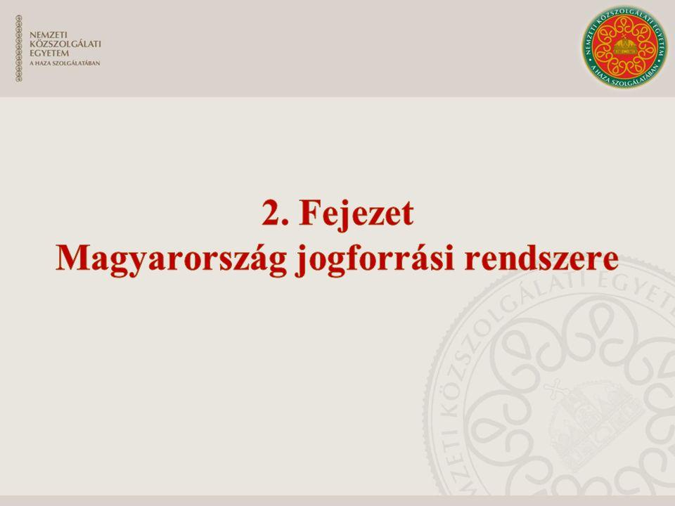 2. Fejezet Magyarország jogforrási rendszere