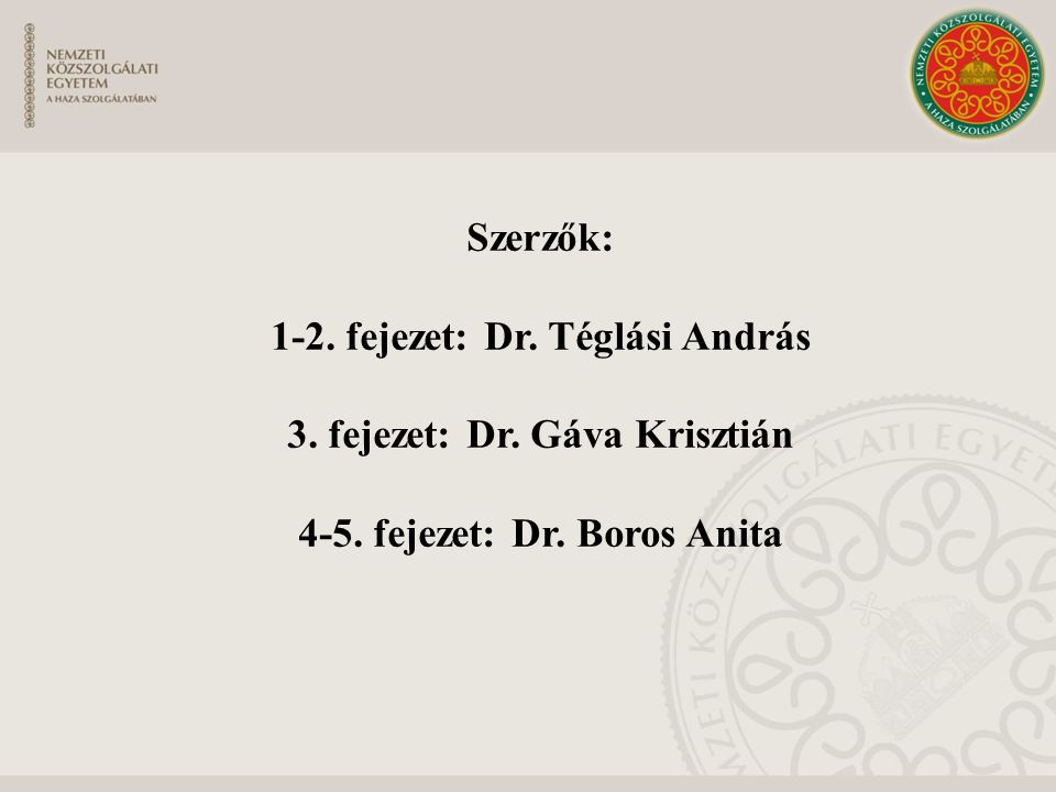 1-2. fejezet: Dr. Téglási András 3. fejezet: Dr. Gáva Krisztián