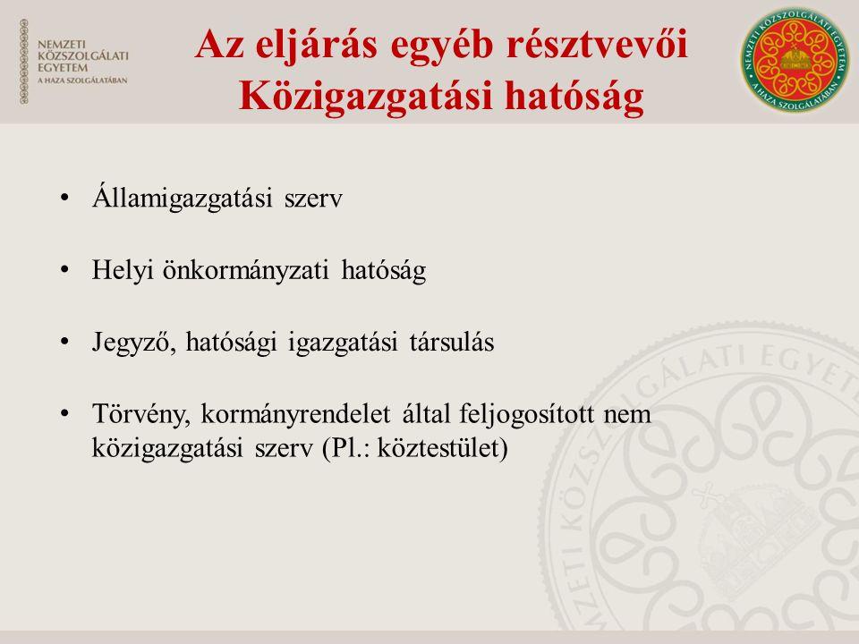 Az eljárás egyéb résztvevői Közigazgatási hatóság