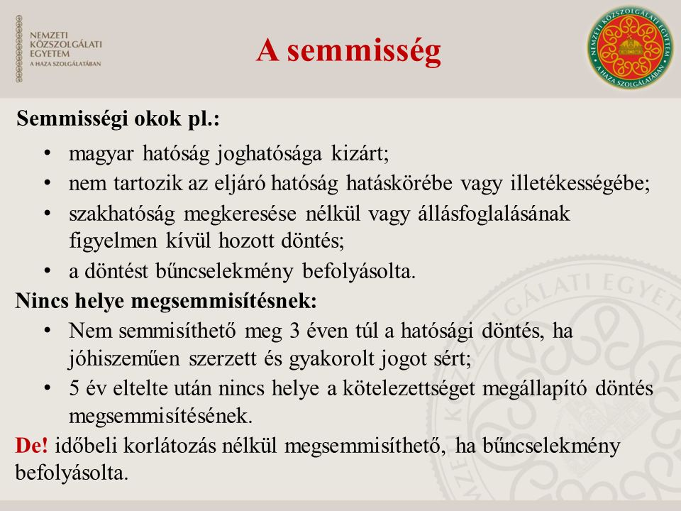 A semmisség Semmisségi okok pl.: magyar hatóság joghatósága kizárt;