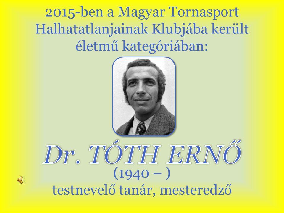 (1940 – ) testnevelő tanár, mesteredző