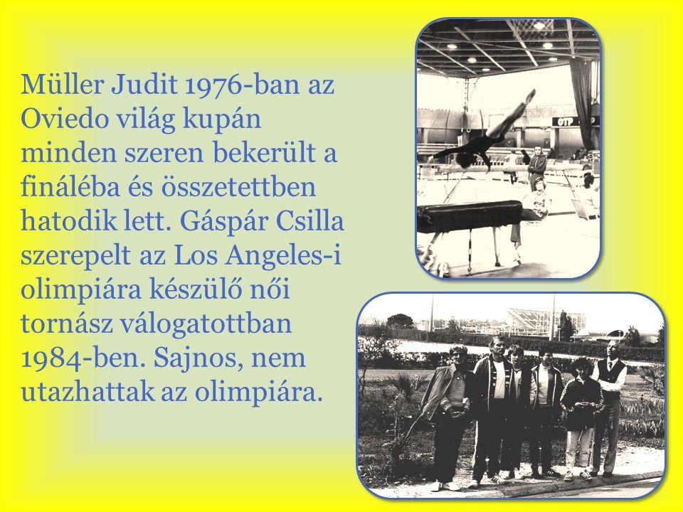 Müller Judit 1976-ban az Oviedo világ kupán minden szeren bekerült a fináléba és összetettben hatodik lett.