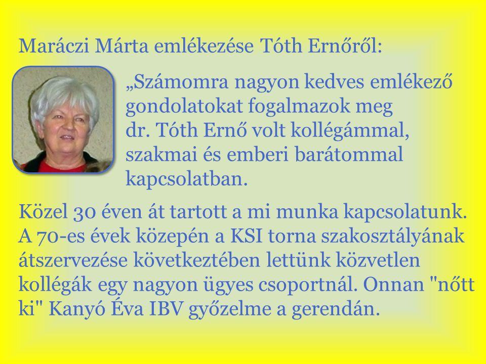 Maráczi Márta emlékezése Tóth Ernőről: