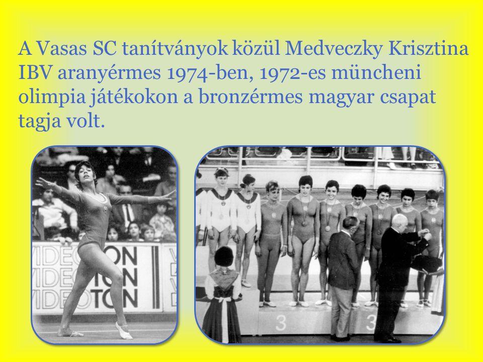 A Vasas SC tanítványok közül Medveczky Krisztina IBV aranyérmes 1974-ben, 1972-es müncheni olimpia játékokon a bronzérmes magyar csapat tagja volt.