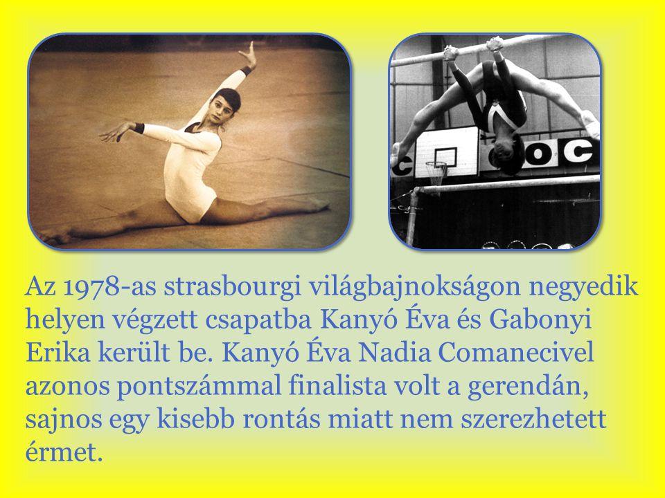 Az 1978-as strasbourgi világbajnokságon negyedik helyen végzett csapatba Kanyó Éva és Gabonyi Erika került be.