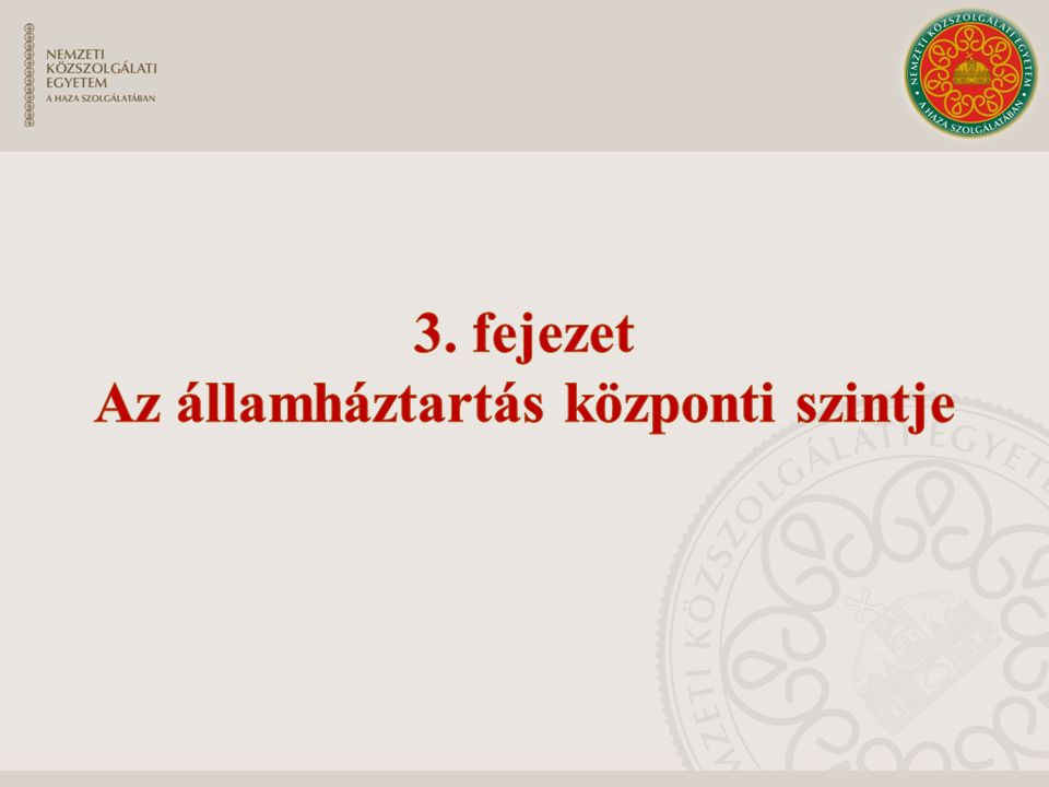 3. fejezet Az államháztartás központi szintje