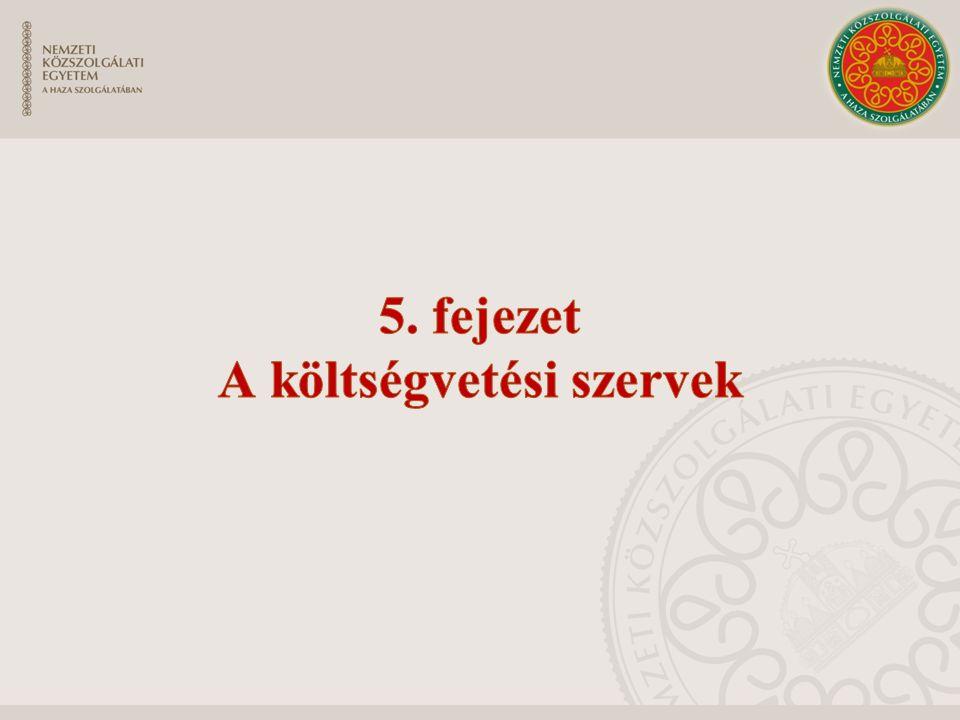 5. fejezet A költségvetési szervek