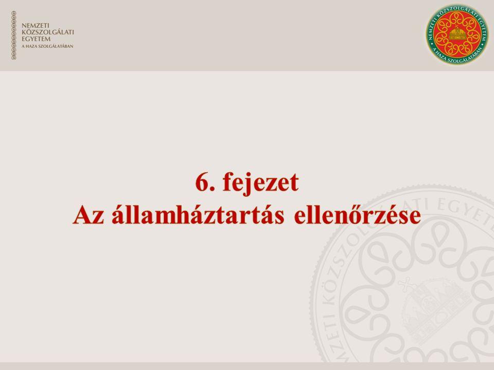 6. fejezet Az államháztartás ellenőrzése