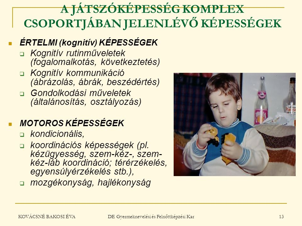 A JÁTSZÓKÉPESSÉG KOMPLEX CSOPORTJÁBAN JELENLÉVŐ KÉPESSÉGEK