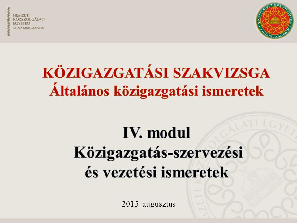 IV. modul Közigazgatás-szervezési és vezetési ismeretek