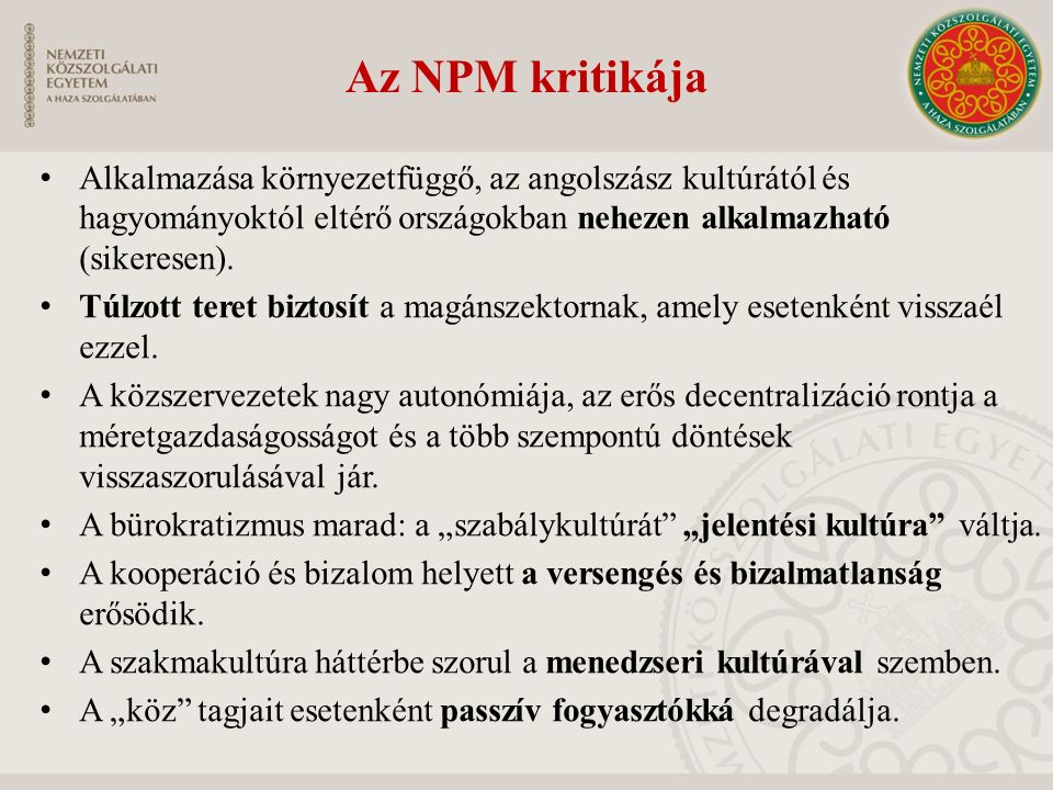 Az NPM kritikája Alkalmazása környezetfüggő, az angolszász kultúrától és hagyományoktól eltérő országokban nehezen alkalmazható (sikeresen).