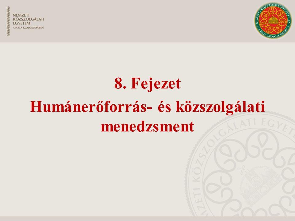 8. Fejezet Humánerőforrás- és közszolgálati menedzsment