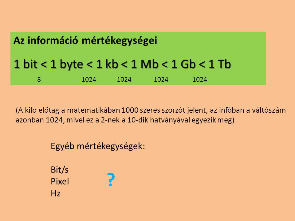 1 bit < 1 byte < 1 kb < 1 Mb < 1 Gb < 1 Tb