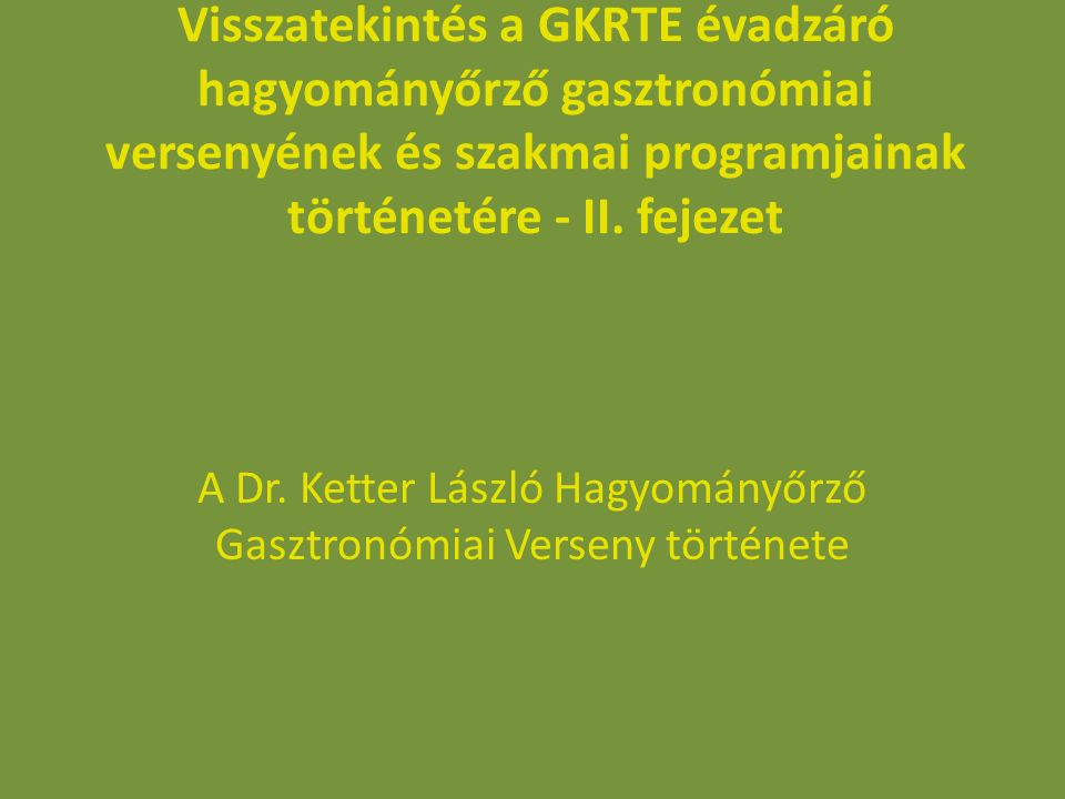 A Dr. Ketter László Hagyományőrző Gasztronómiai Verseny története