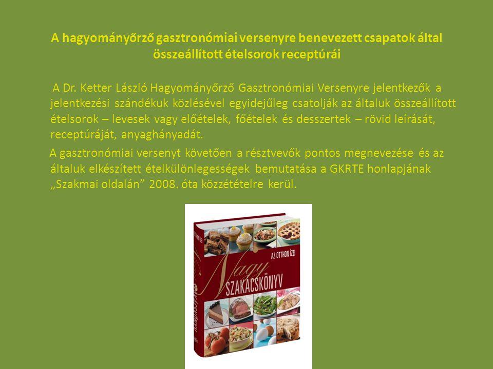 A hagyományőrző gasztronómiai versenyre benevezett csapatok által összeállított ételsorok receptúrái