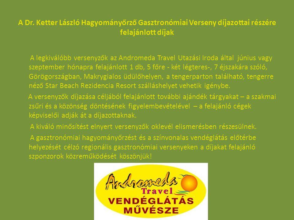 A Dr. Ketter László Hagyományőrző Gasztronómiai Verseny díjazottai részére felajánlott díjak