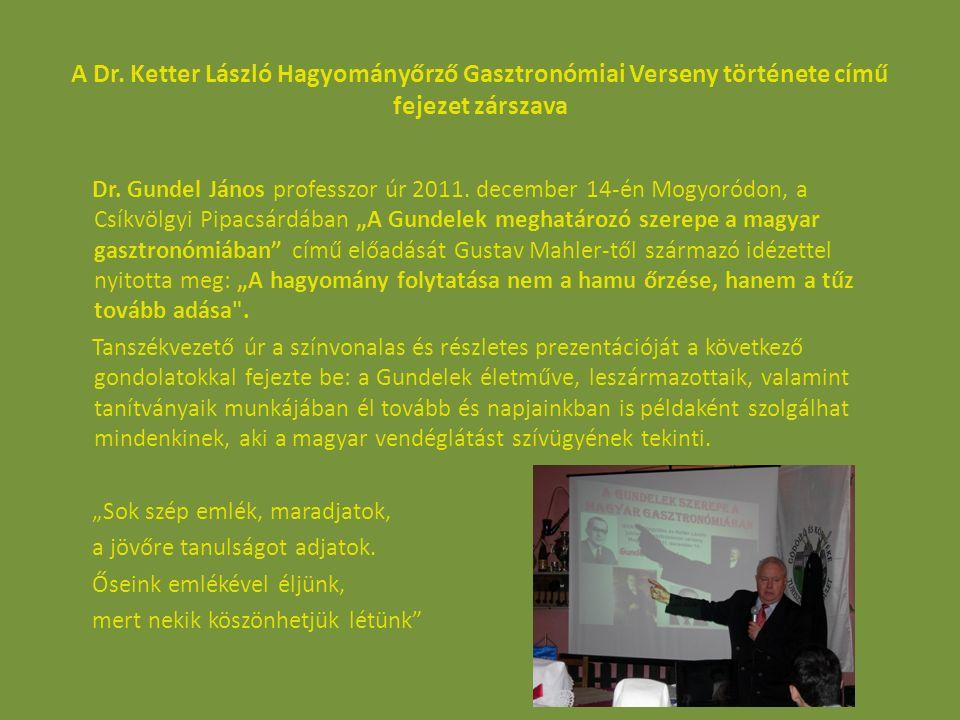A Dr. Ketter László Hagyományőrző Gasztronómiai Verseny története című fejezet zárszava